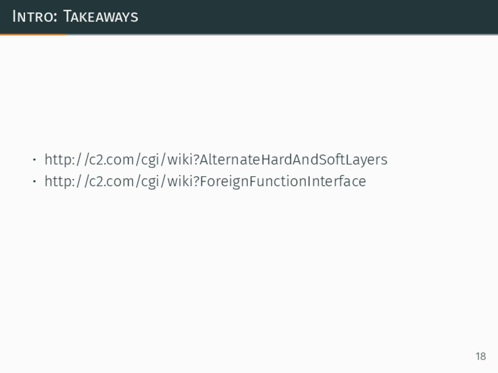 Intro: Takeaways • http://c2.com/cgi/wiki?Alter...