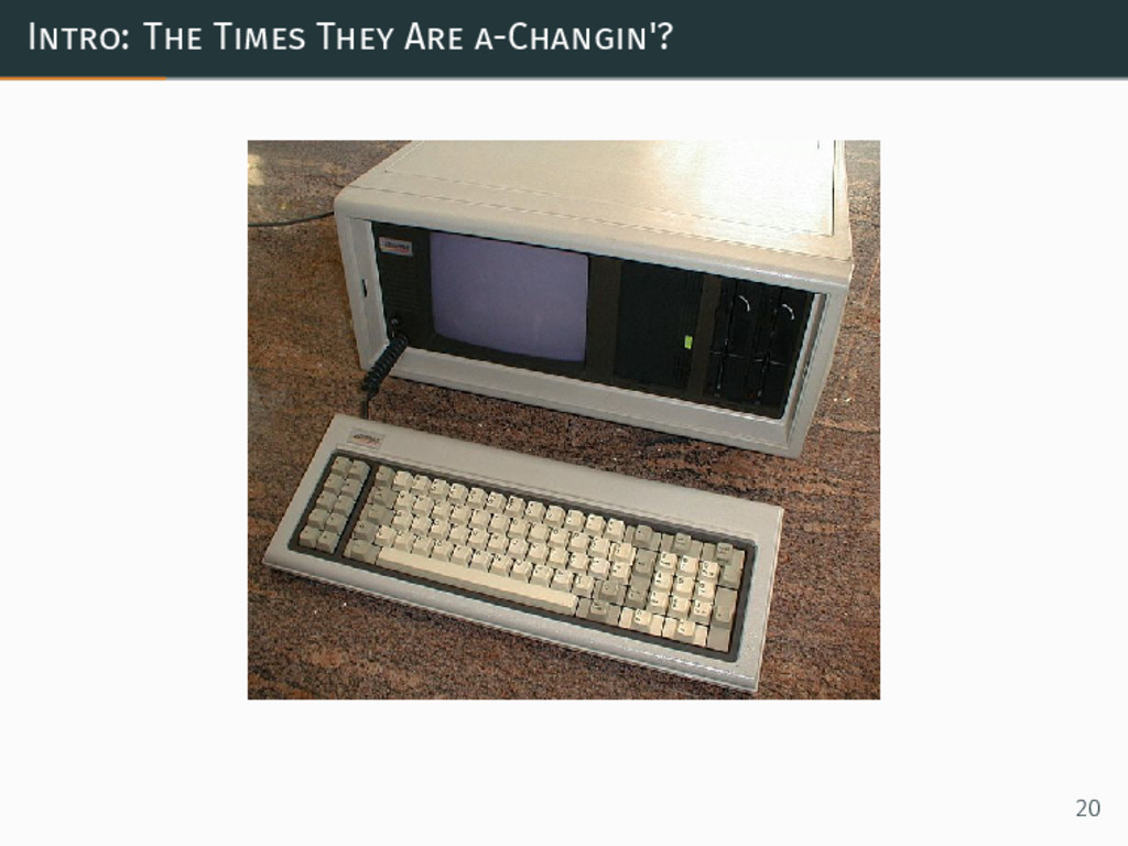 Intro: The Times They Are a-Changin'? 20