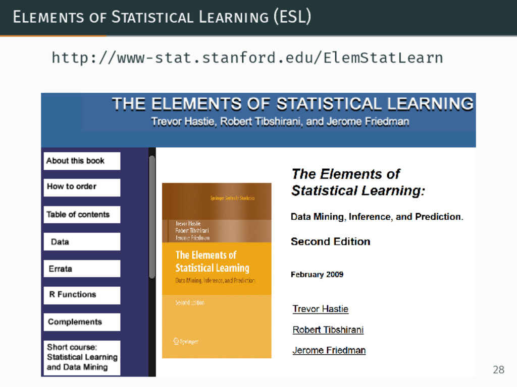 Elements of Statistical Learning (ESL) http://w...