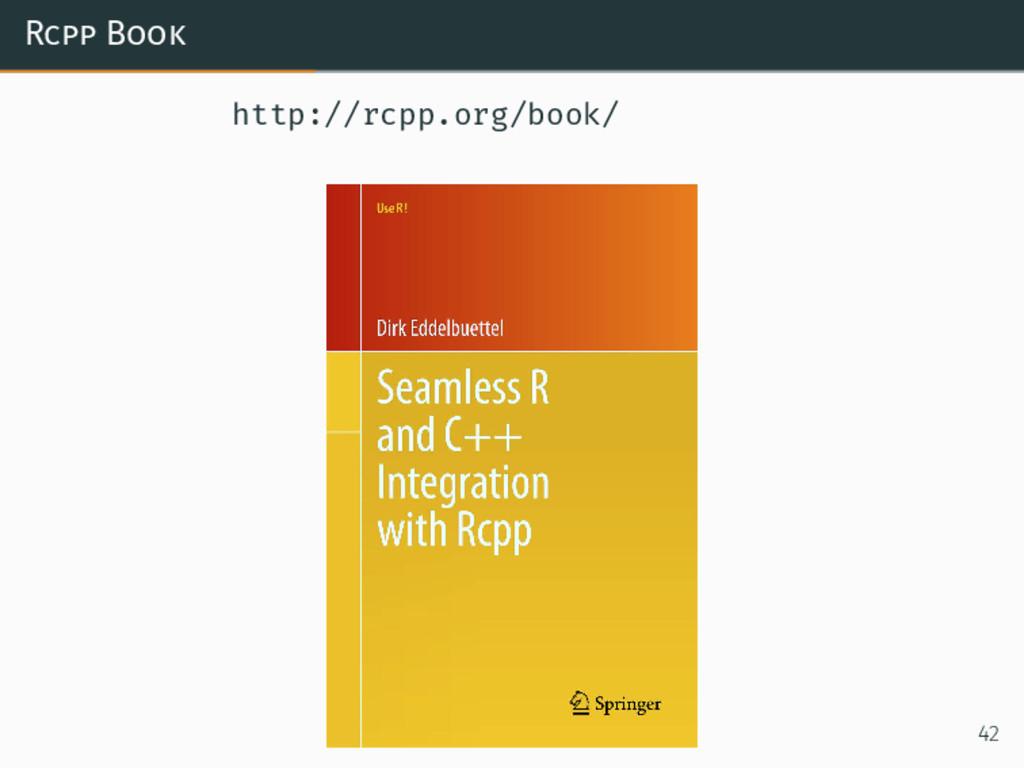 Rcpp Book http://rcpp.org/book/ 42