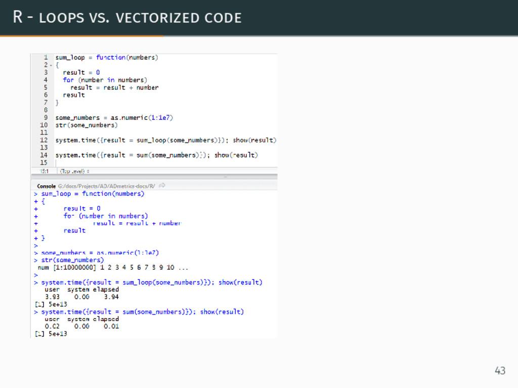 R - loops vs. vectorized code 43