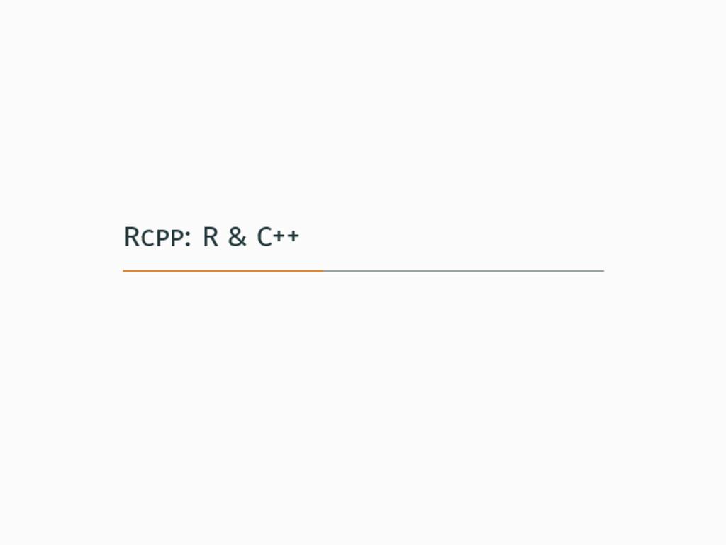 Rcpp: R & C++