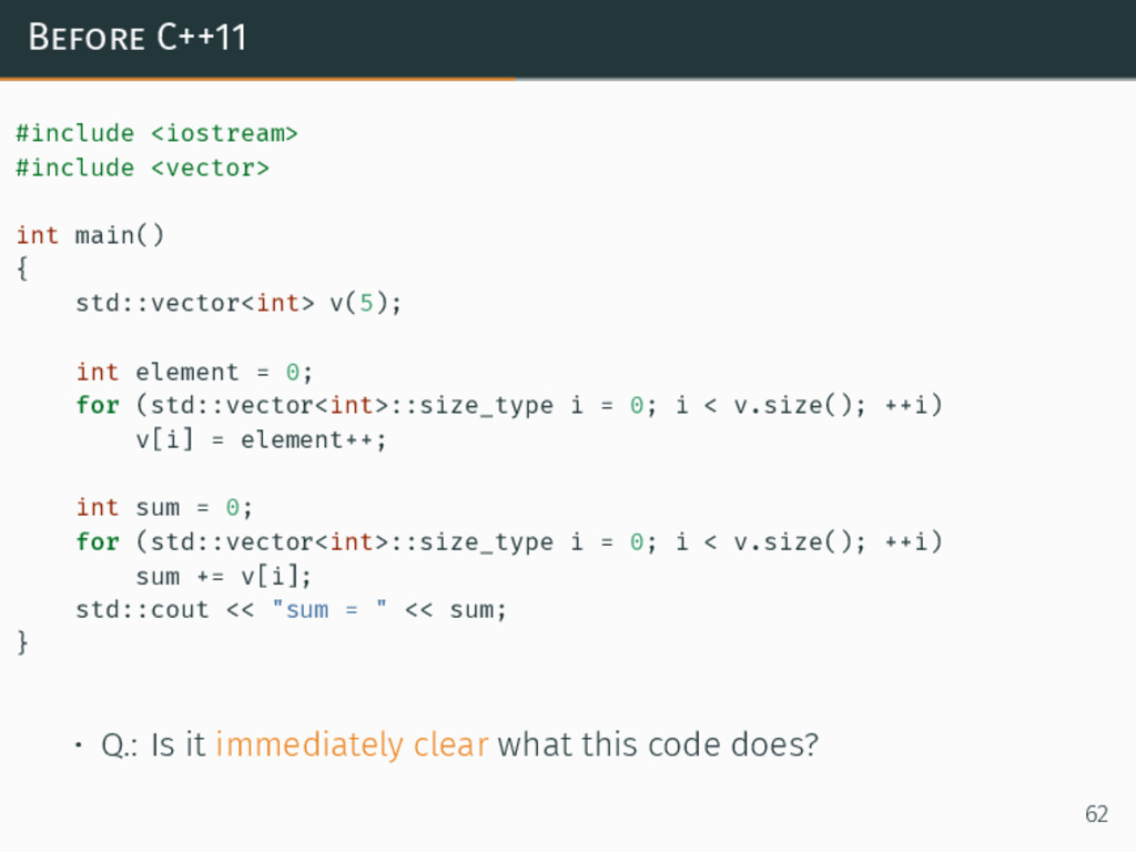 Before C++11 #include <iostream> #include <vect...