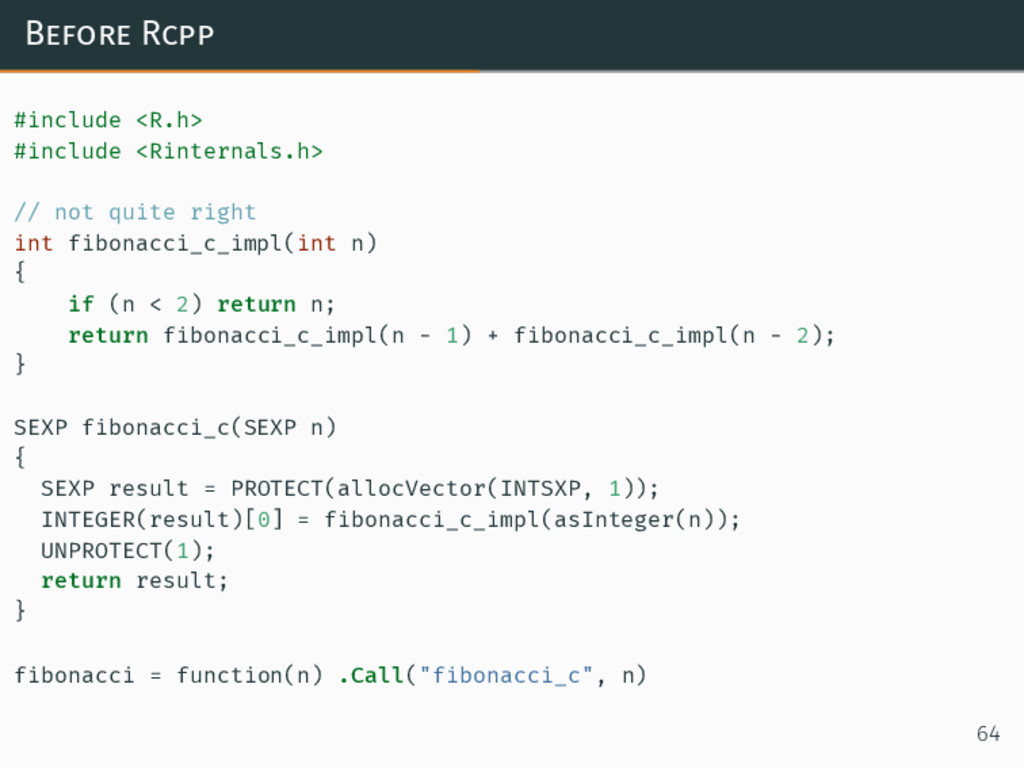 Before Rcpp #include <R.h> #include <Rinternals...