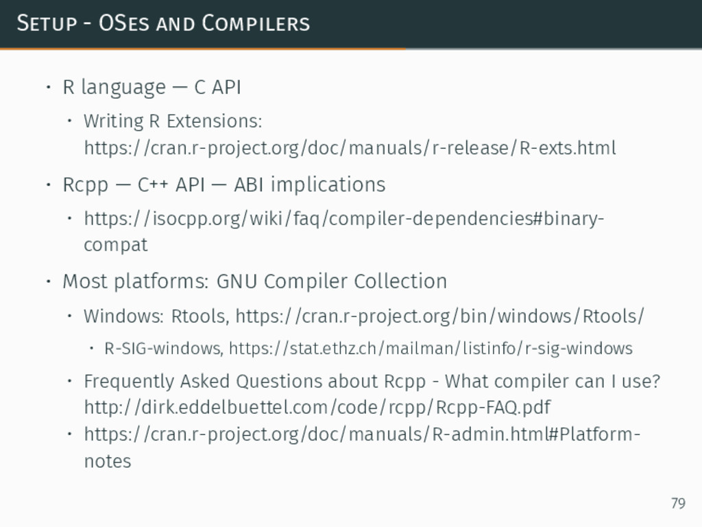 Setup - OSes and Compilers • R language — C API...