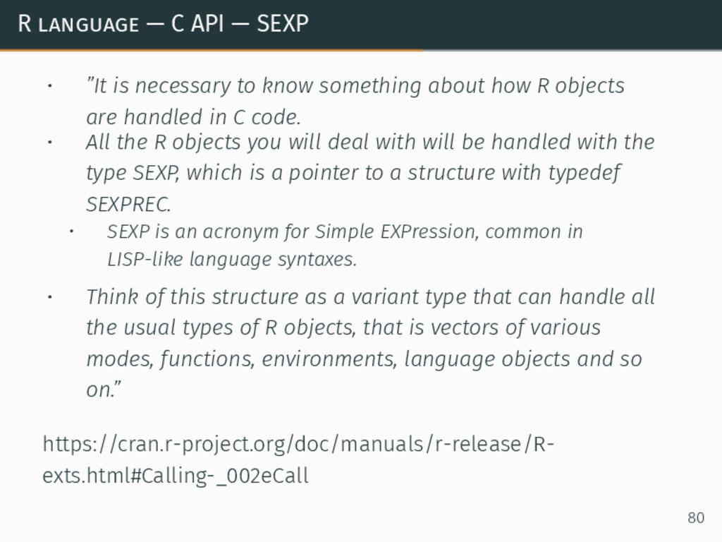 """R language — C API — SEXP • """"It is necessary to..."""