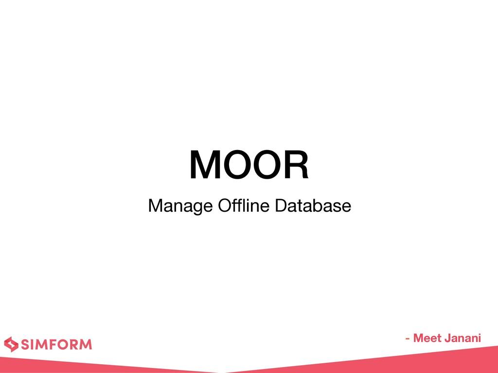MOOR Manage Offline Database - Meet Janani