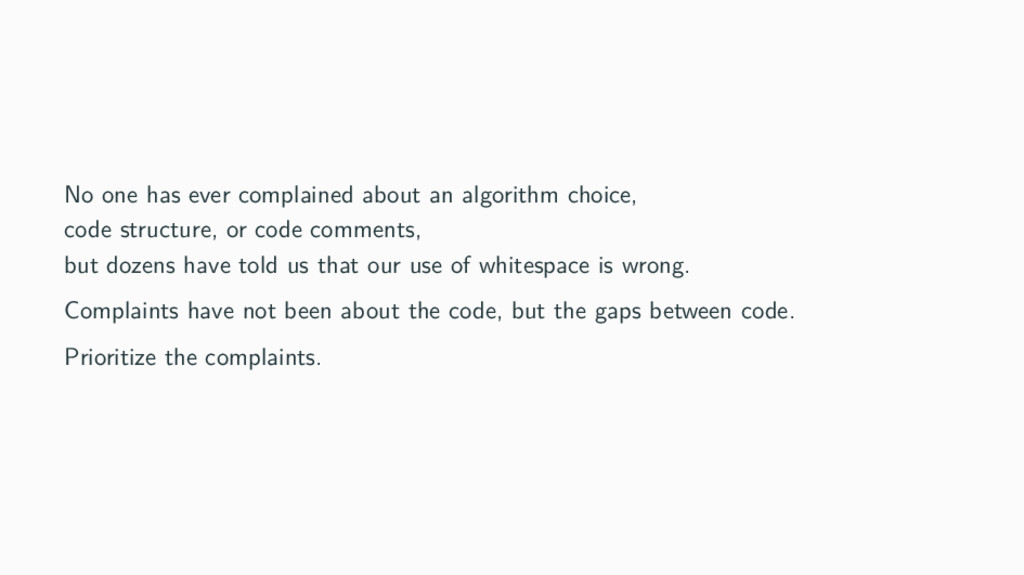No one has ever complained about an algorithm c...