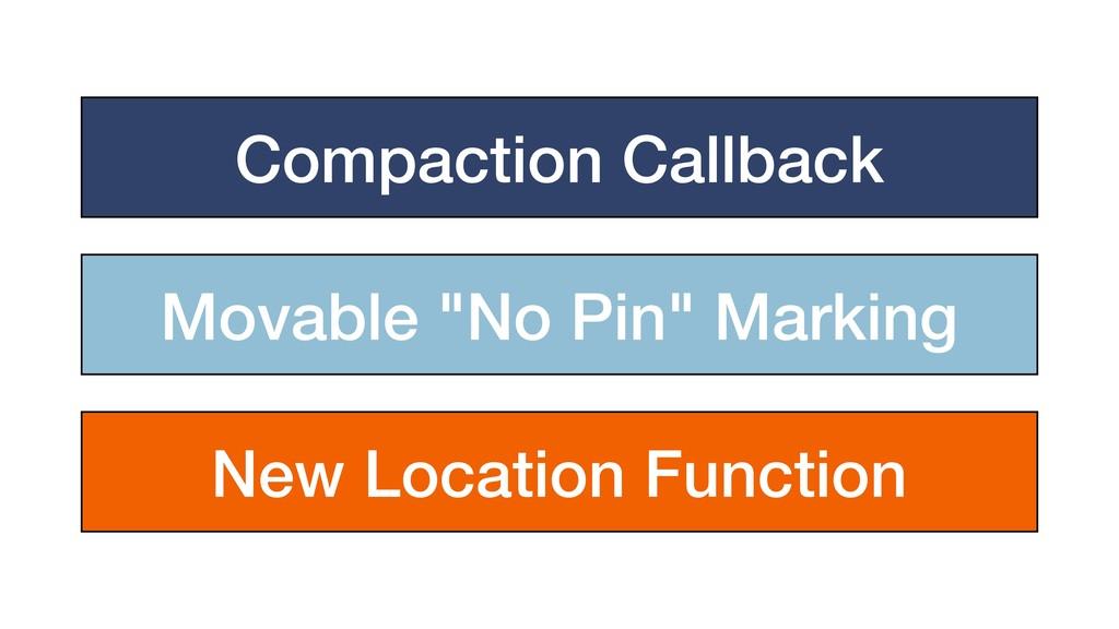 "Compaction Callback Movable ""No Pin"" Marking Ne..."