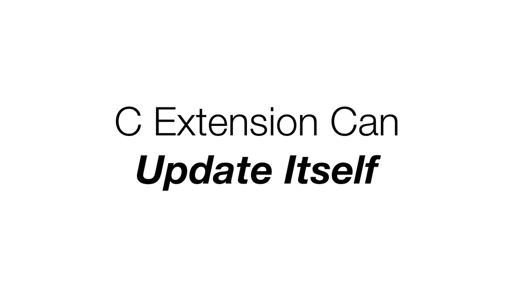 C Extension Can Update Itself