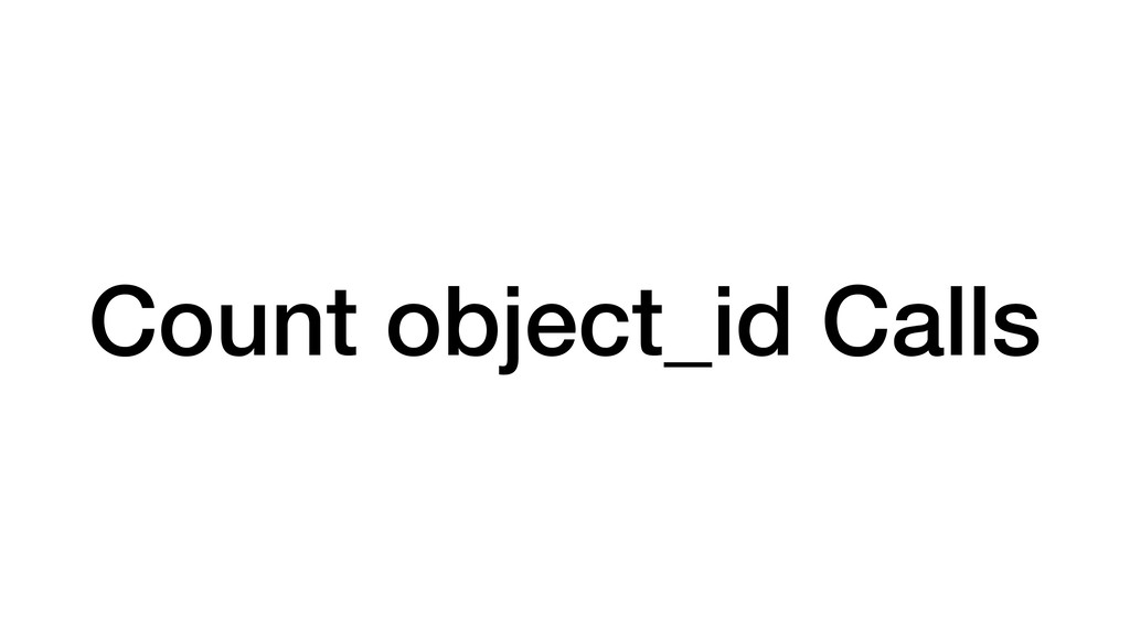 Count object_id Calls