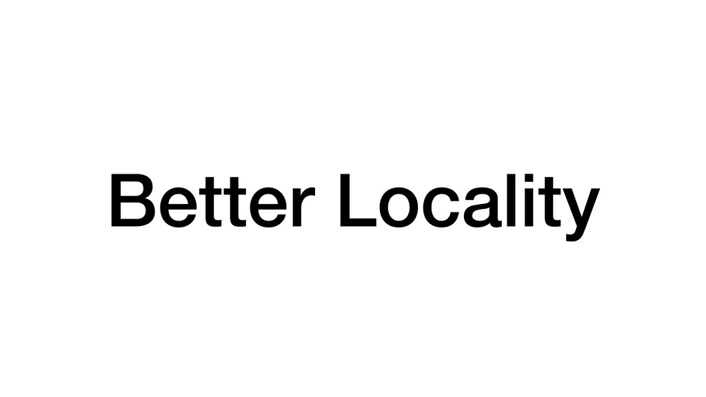 Better Locality