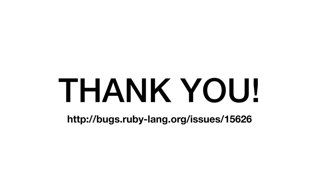 THANK YOU! http://bugs.ruby-lang.org/issues/156...