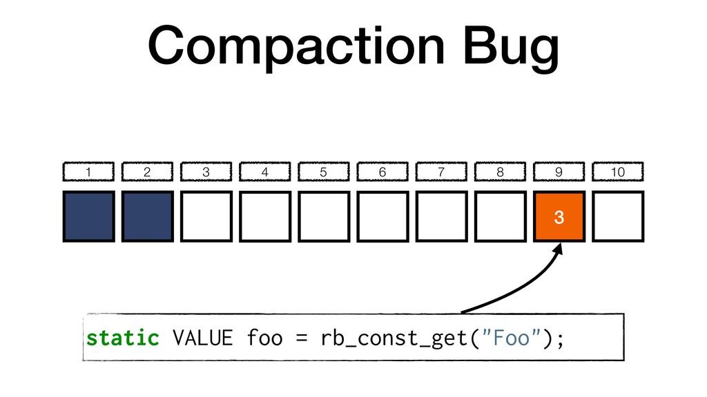 Compaction Bug 1 2 3 4 5 6 7 8 9 10 Foo 4 5 3 s...