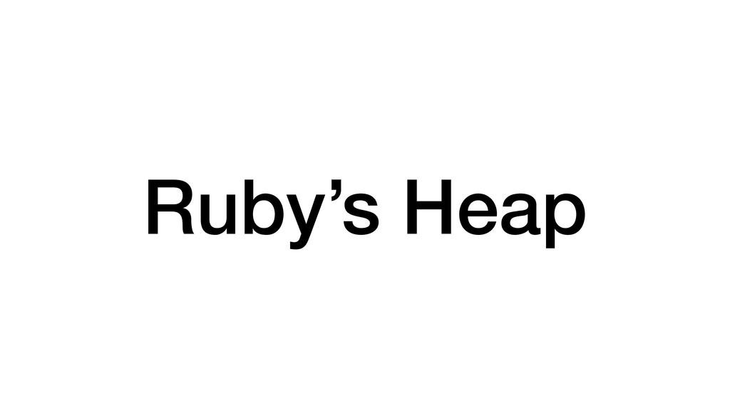 Ruby's Heap