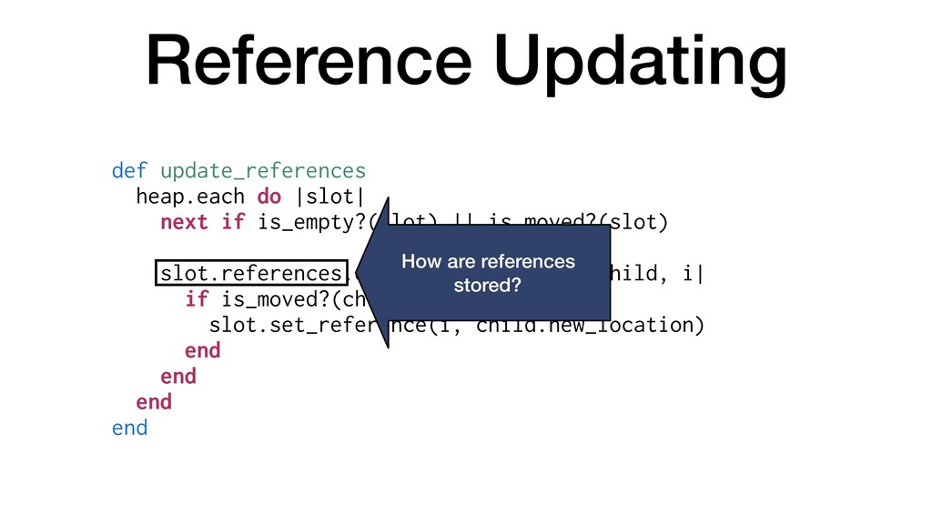 Reference Updating def update_references heap.e...