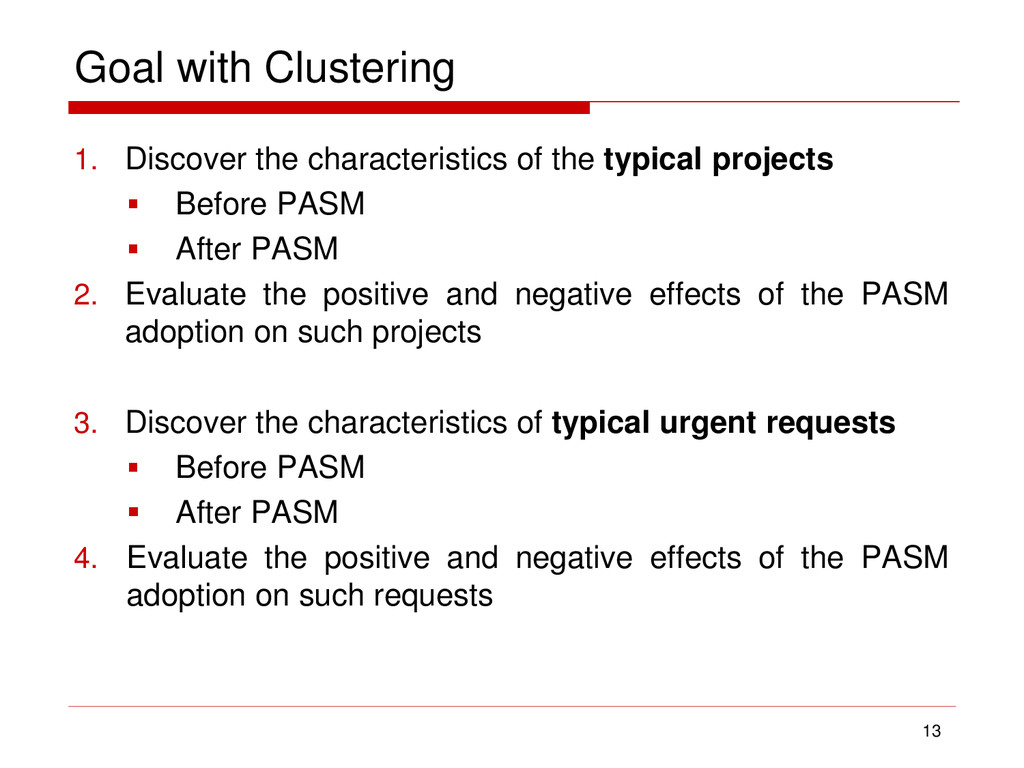 Goal with Clustering 1. Discover the characteri...