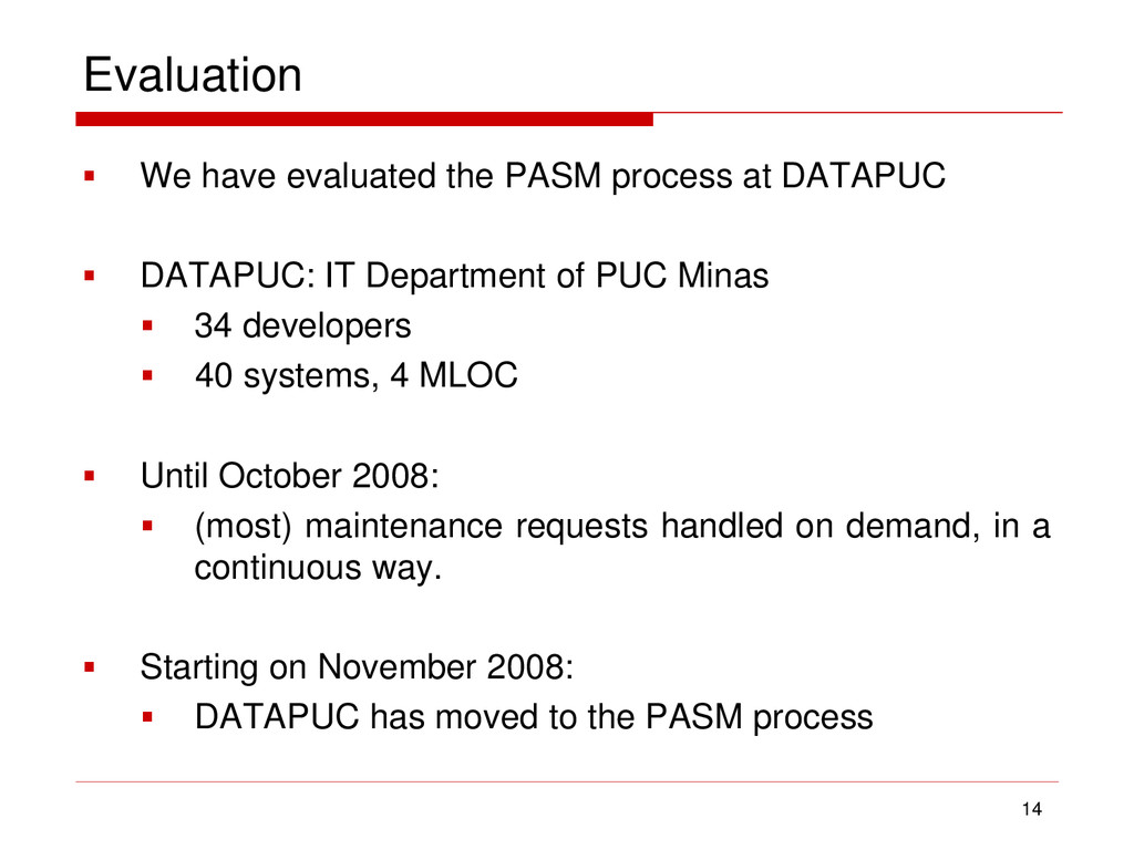 Evaluation  We have evaluated the PASM process...