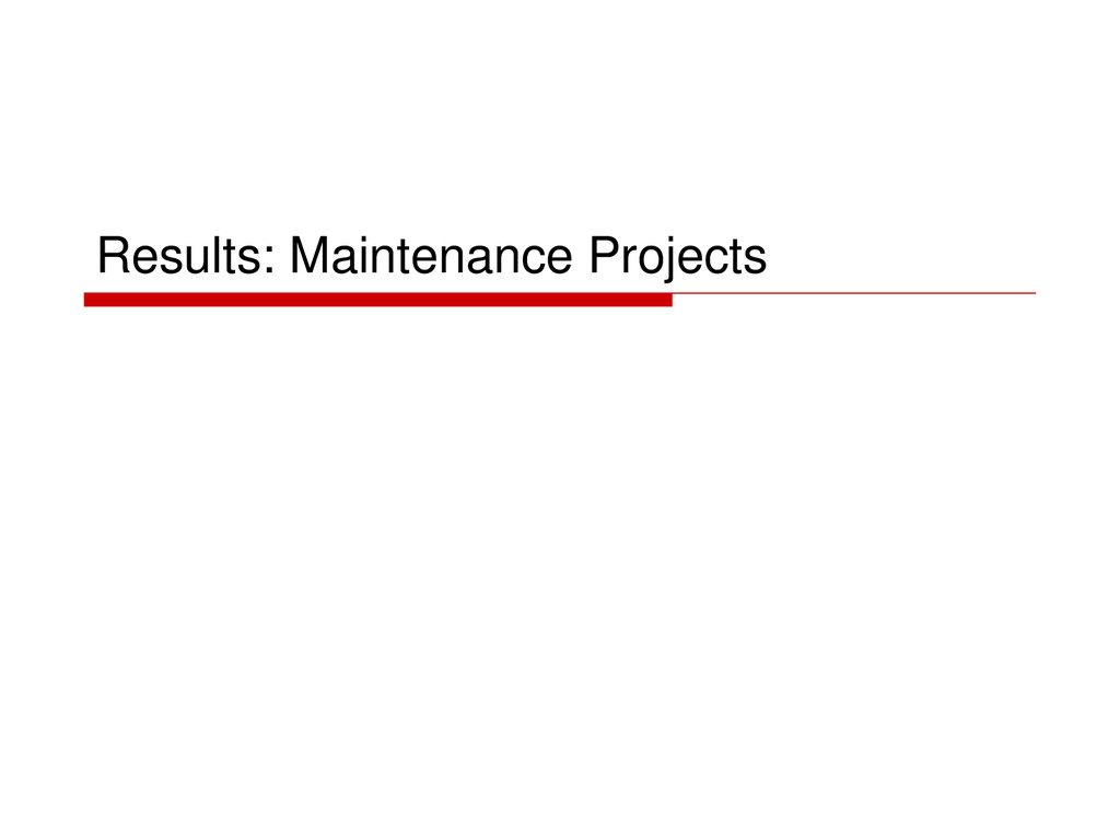 Results: Maintenance Projects