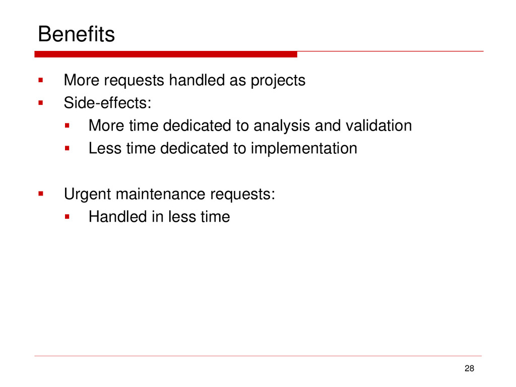 Benefits  More requests handled as projects  ...