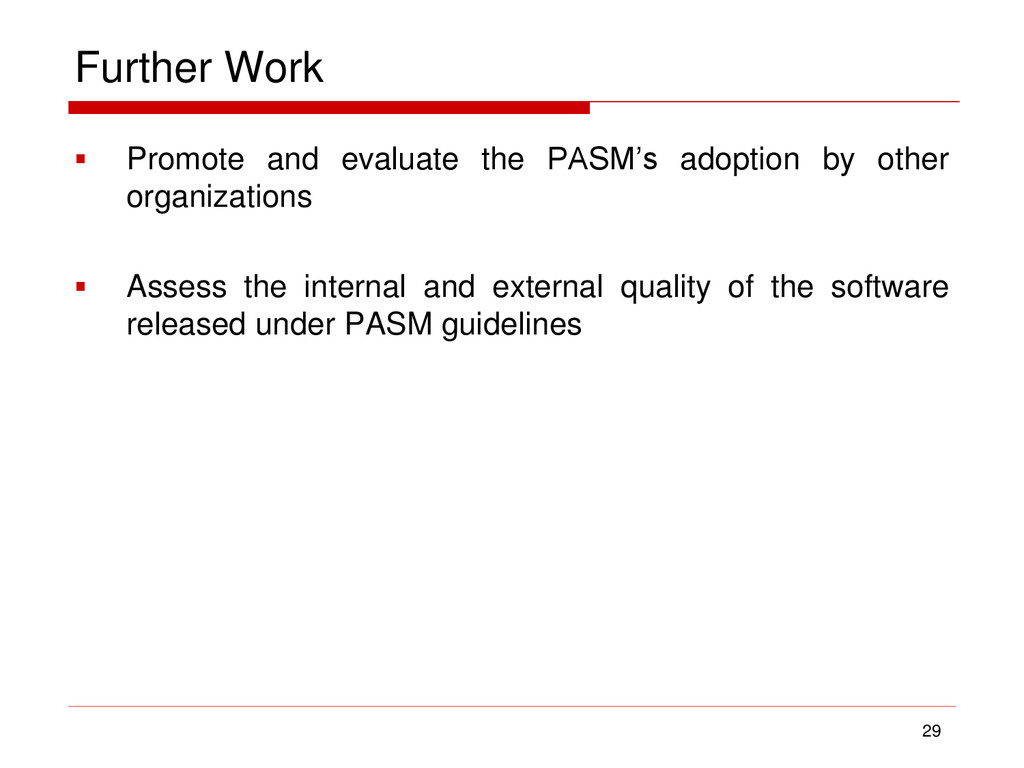 Further Work  Promote and evaluate the PASM's ...