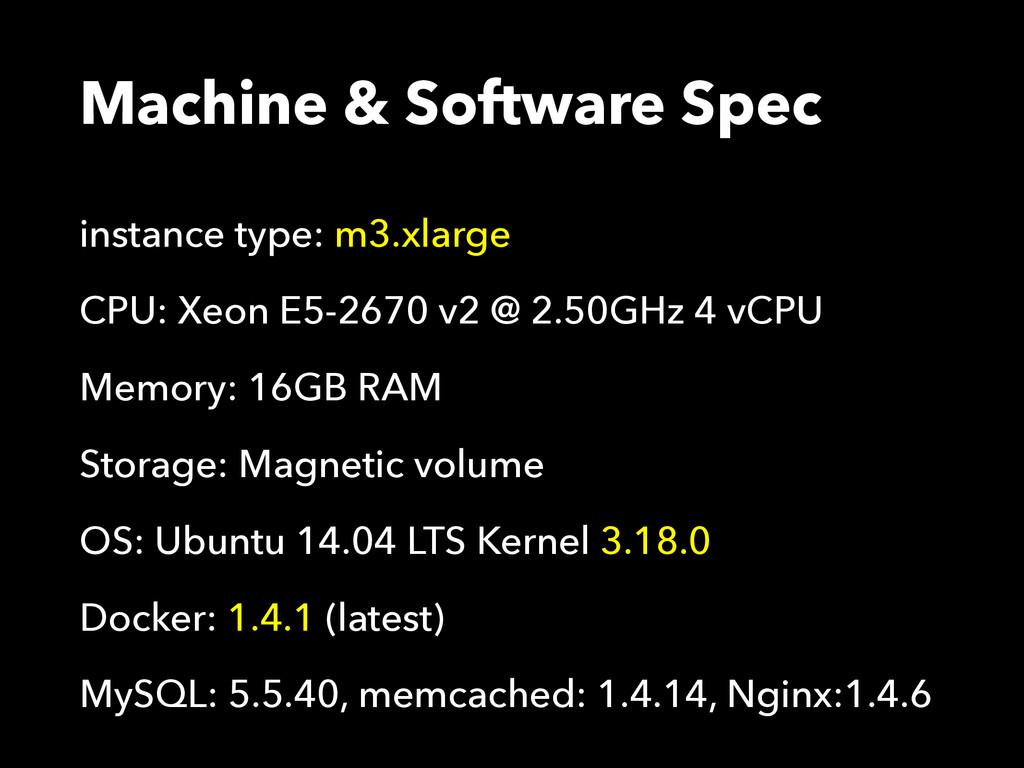 Machine & Software Spec instance type: m3.xlarg...