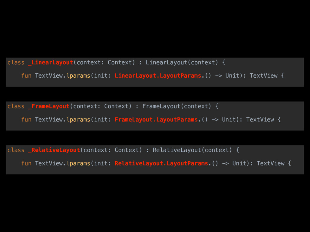 class _FrameLayout(context: Context) : FrameLay...