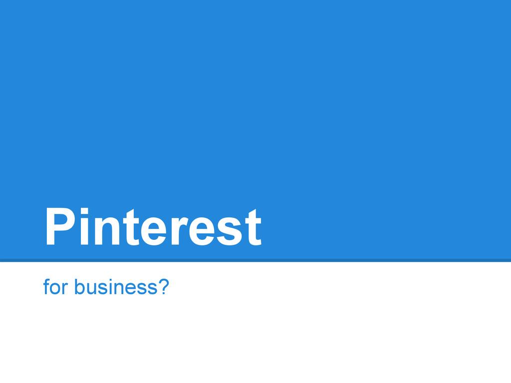 Pinterest for business?