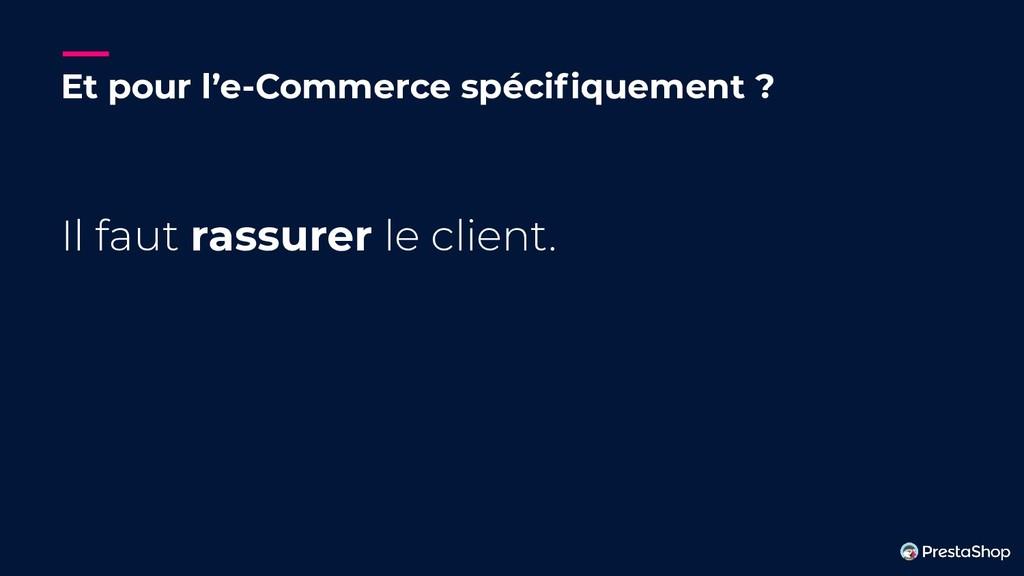Et pour l'e-Commerce spécifiquement ? Il faut ra...