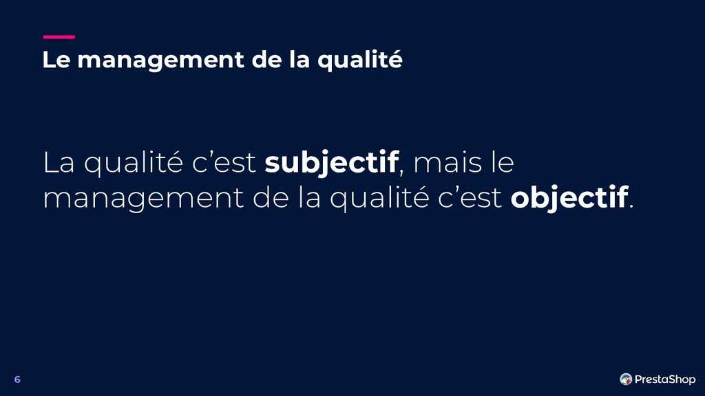 Le management de la qualité La qualité c'est su...