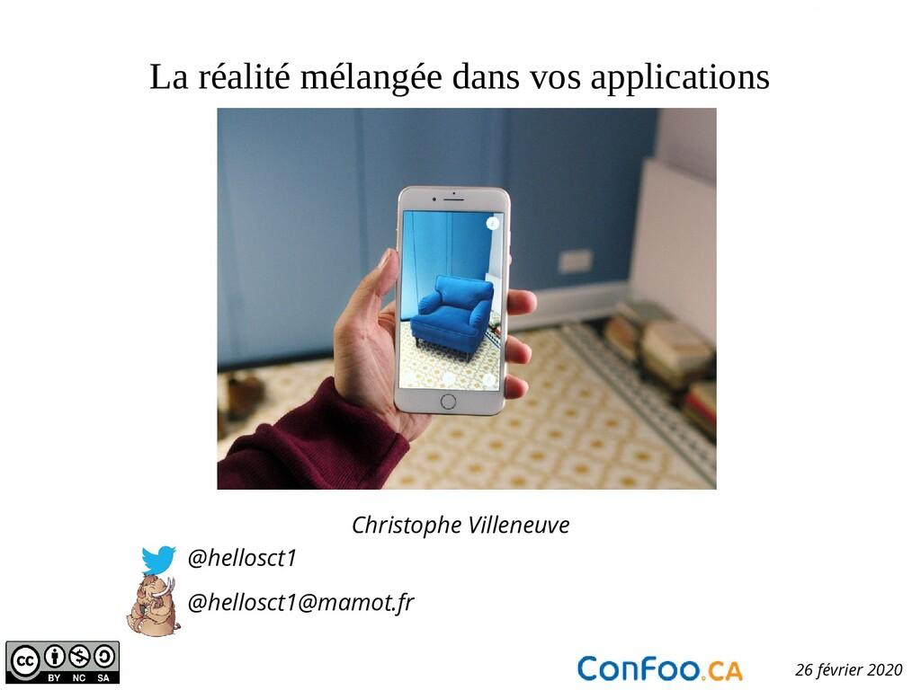La réalité mélangée dans vos applications Chris...