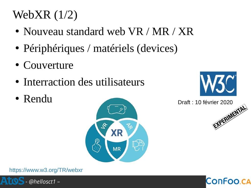 - @hellosct1 – WebXR (1/2) ● Nouveau standard w...