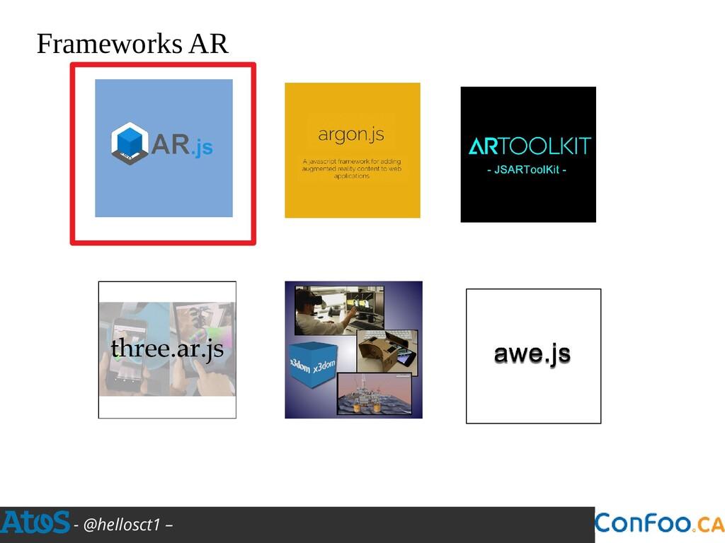 - @hellosct1 – Frameworks AR