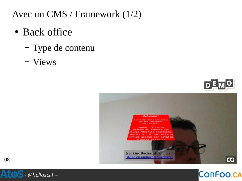 - @hellosct1 – Avec un CMS / Framework (1/2) ● ...