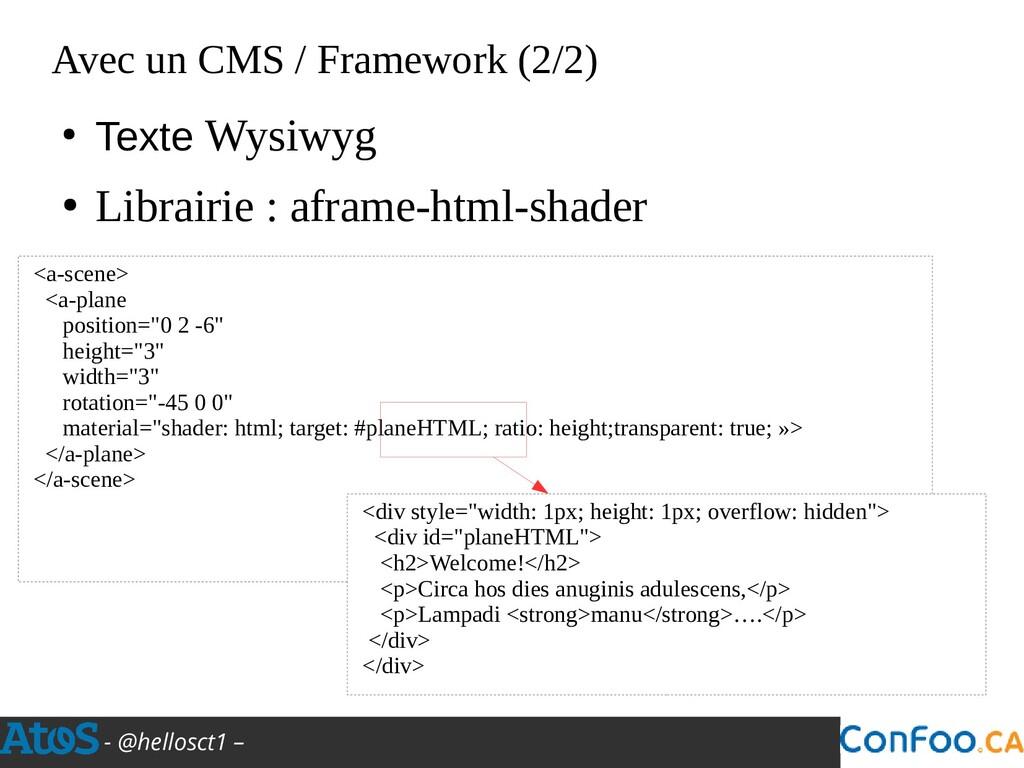 - @hellosct1 – Avec un CMS / Framework (2/2) ● ...