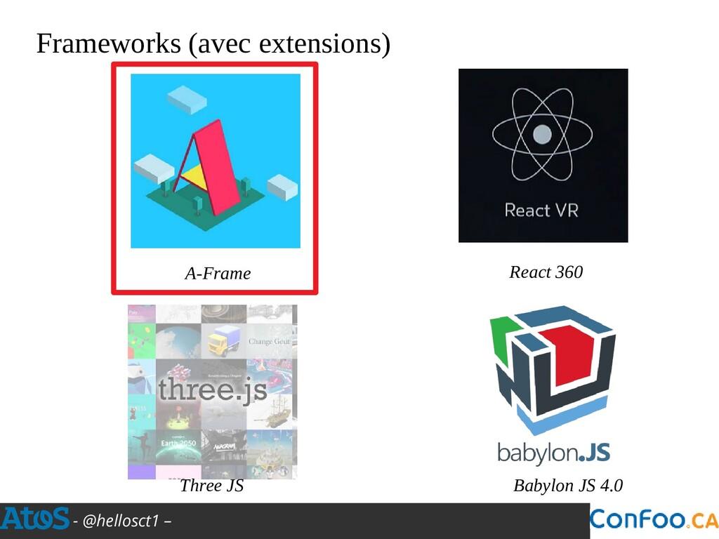 - @hellosct1 – Frameworks (avec extensions) A-F...