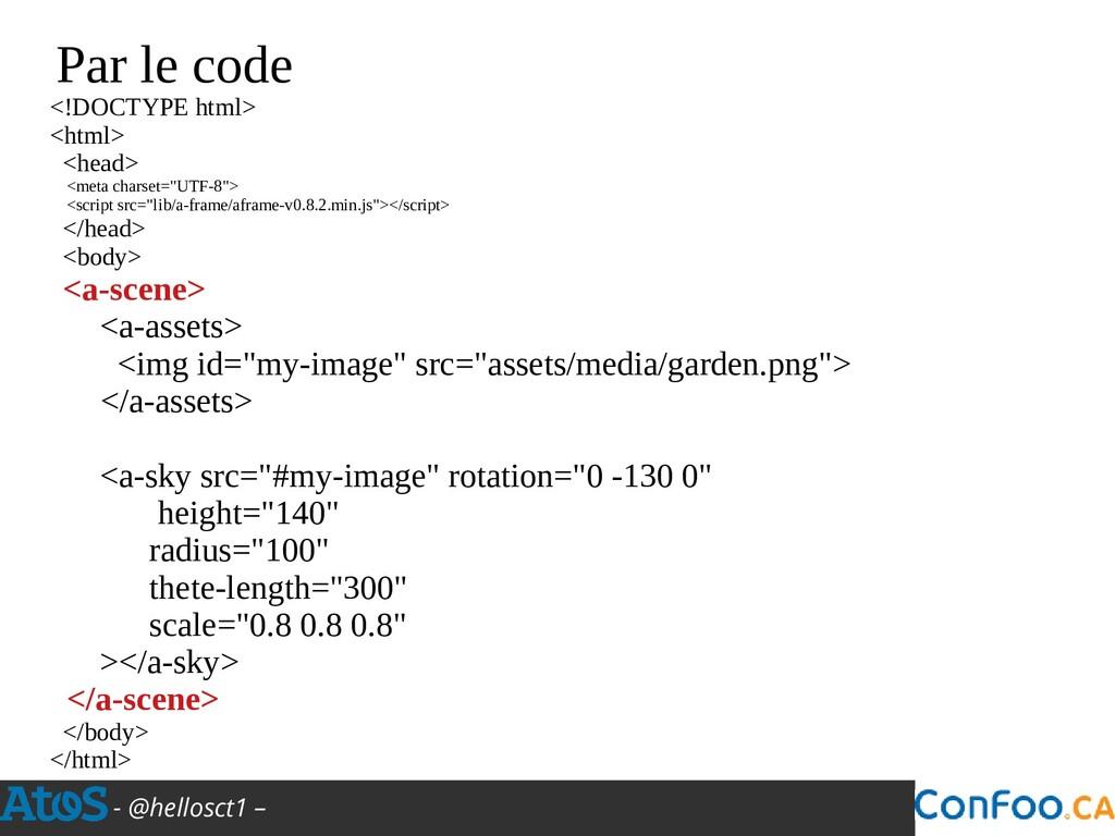 - @hellosct1 – Par le code <!DOCTYPE html> <htm...