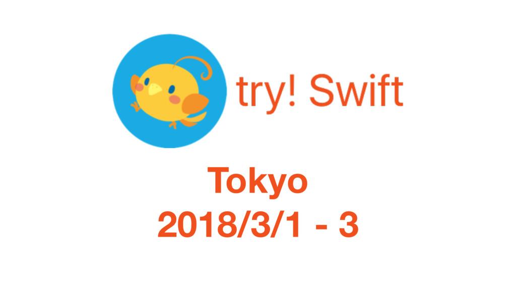 Tokyo 2018/3/1 - 3