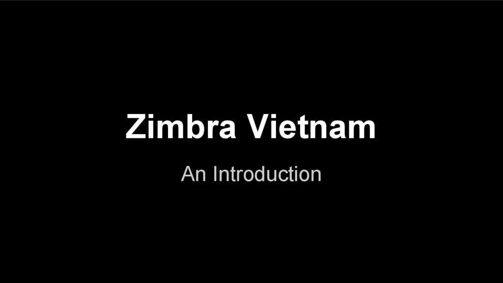 Zimbra Vietnam An Introduction