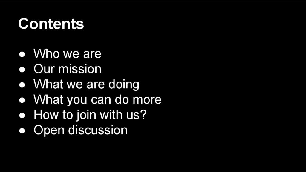 Contents ● Who we are ● Our mission ● What we a...