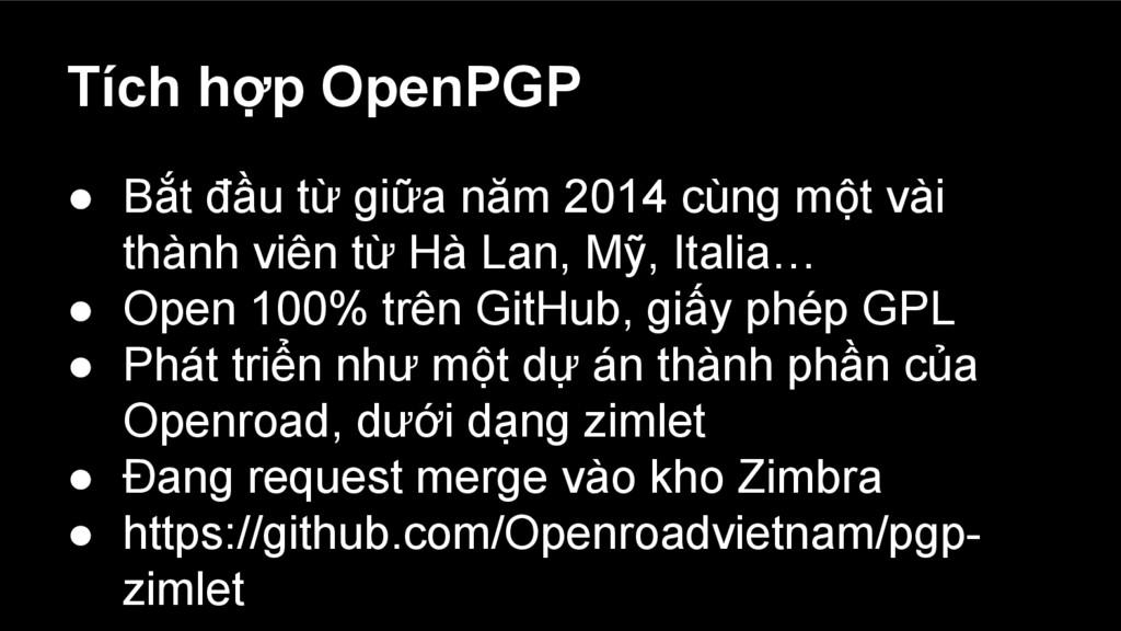 Tích hợp OpenPGP ● Bắt đầu từ giữa năm 2014 cùn...
