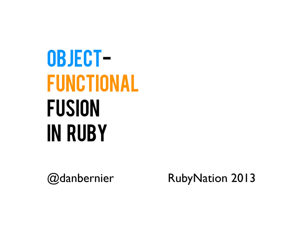 Object- Functional Fusion in Ruby RubyNation 20...
