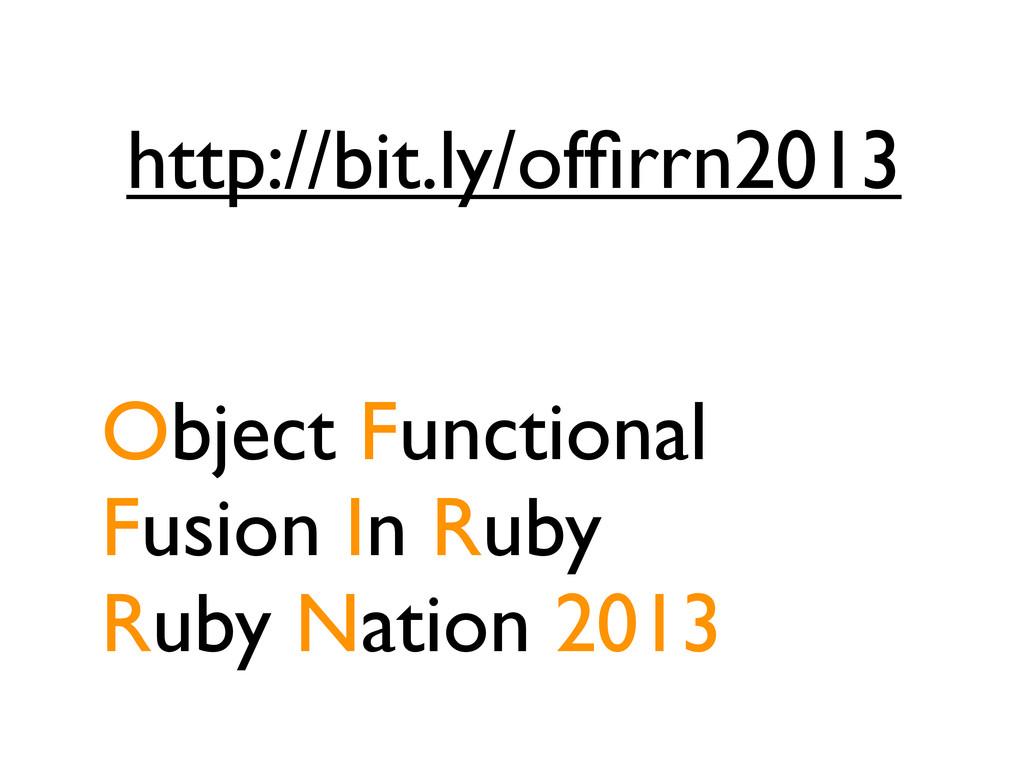 http://bit.ly/offirrn2013 Object Functional Fusi...
