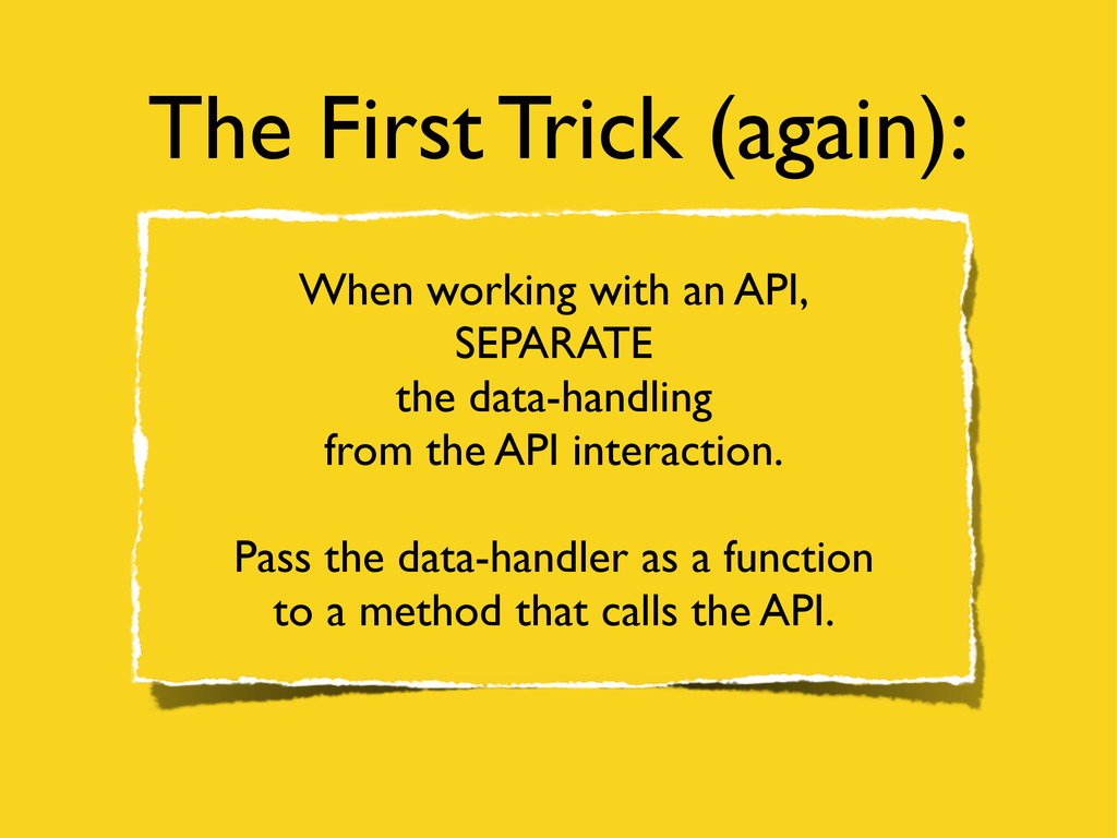 The First Trick (again): When working with an A...