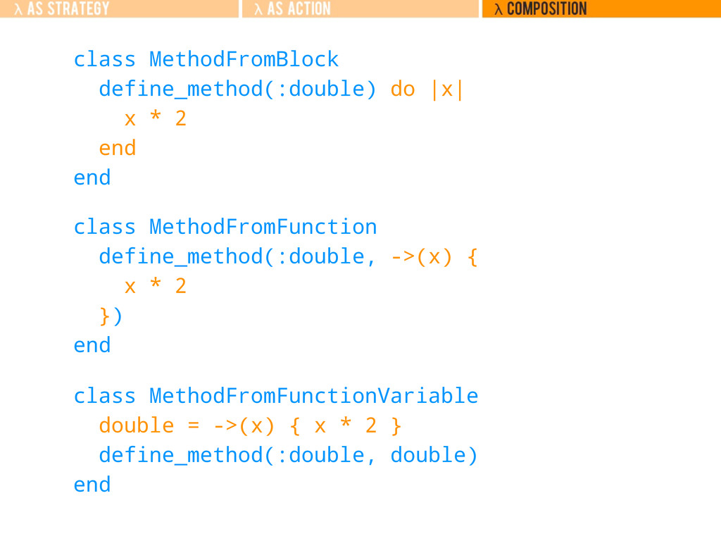 class MethodFromBlock define_method(:double) do...