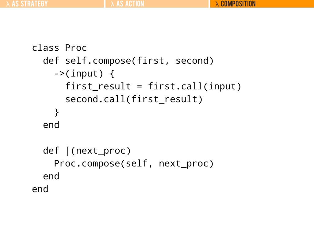 class Proc def self.compose(first, second) ->(i...