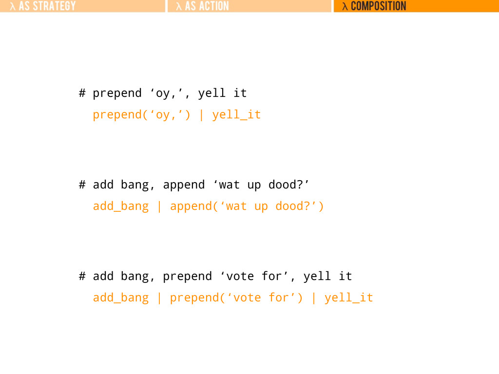 # prepend 'oy,', yell it # add bang, append 'wa...