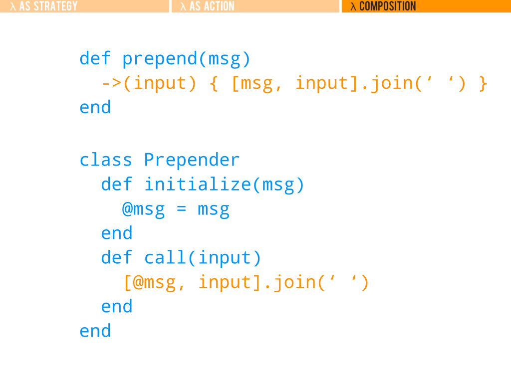 class Prepender def initialize(msg) @msg = msg ...