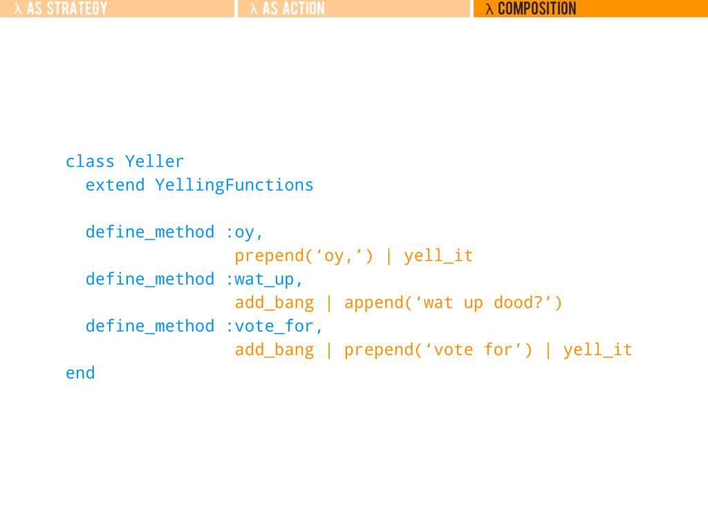 class Yeller extend YellingFunctions define_met...