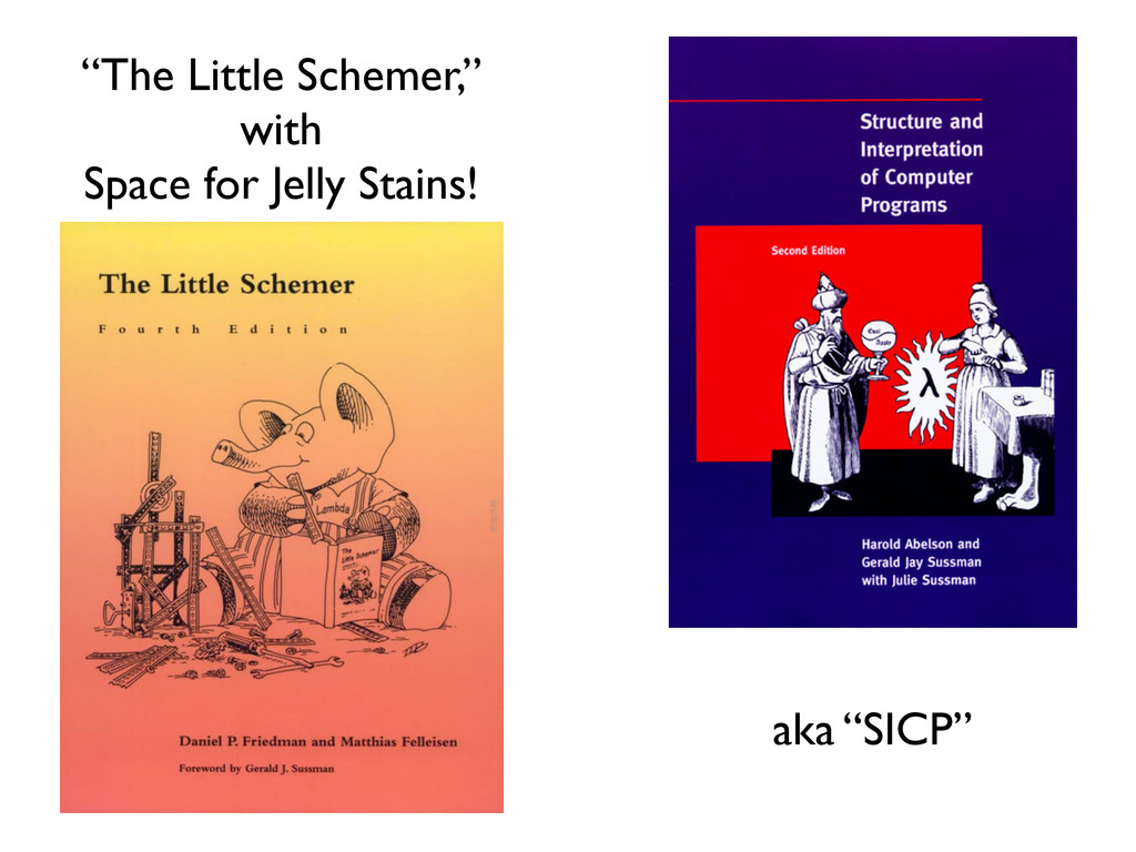 """aka """"SICP"""" """"The Little Schemer,"""" with Space for..."""
